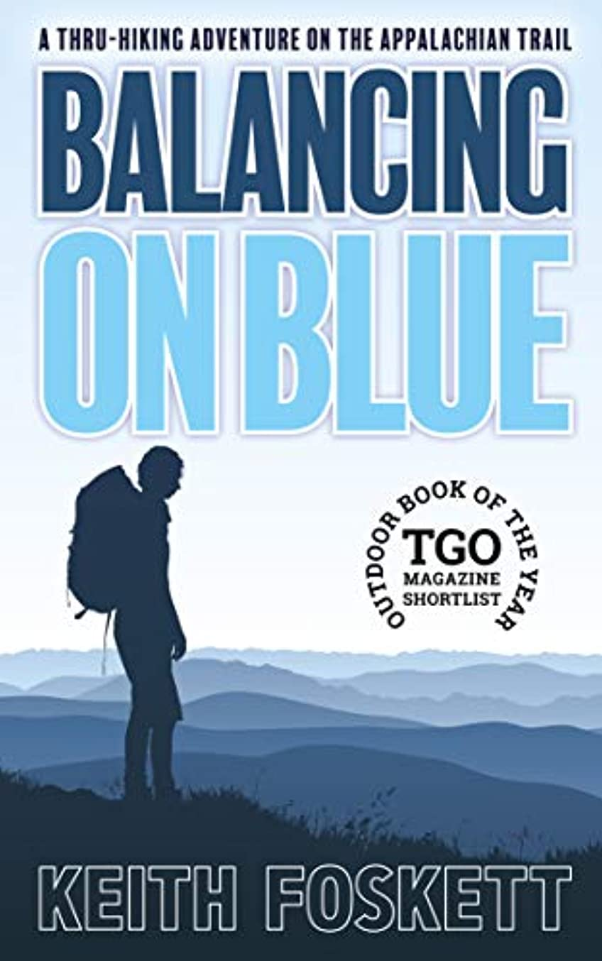 イチゴ社交的ご注意Balancing on Blue: A Thru-Hiking Adventure on the Appalachian Trail (English Edition)