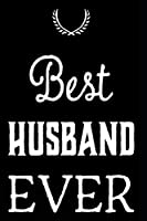 Best Husband Ever: 6x9 110-Page Blank Lined Journal Husband Birthday Gift Idea