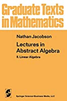 Lectures in Abstract Algebra: Ii. Linear Algebra (Graduate Texts In Mathematics)