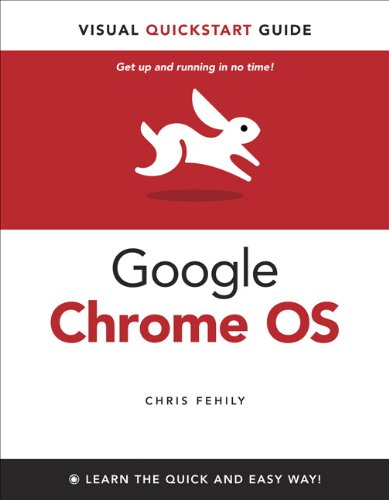 Google Chrome OS: Visual QuickStart Guide [ペーパーバック] / Chris Fehily (著); Peachpit Press (刊)