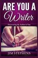 Are You a Writer: Discovering the Author in You