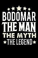 Notizbuch: Bodomar The Man The Myth The Legend (120 linierte Seiten als u.a. Tagebuch, Reisetagebuch fuer Vater, Ehemann, Freund, Kumpe, Bruder, Onkel und mehr)