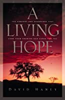 A Living Hope: The Comfort and Assurance That Comes from Knowing God Cares for You