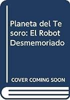 Planeta del Tesoro: El Robot Desmemoriado