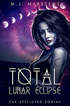 Total Lunar Eclipse (A Reverse Harem Fantasy Novel) (The Afflicted Zodiac Book 3) by [Marstens, M.J.]