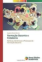 Formação Docente e Cidadania: Políticas, Dinâmicas e Processos de Formação Docente