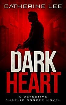 Dark Heart (The Dark Series Book 1) by [Lee, Catherine]