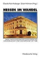 Hessen im Wandel: Daten, Fakten und Analysen zur Entwicklung von Gesellschaft, Staat und Wirtschaft seit 1946