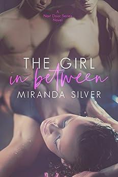 The Girl in Between (Next Door #2) by [Silver, Miranda]