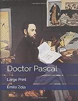 Doctor Pascal: Large Print