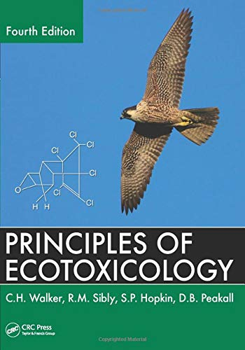 Download Principles of Ecotoxicology, Fourth Edition (Tayl01) 1439862664