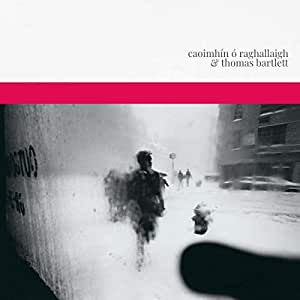 Caoimhin O Raghallaigh & Thomas Bartlett