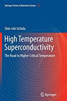 High Temperature Superconductivity: The Road to Higher Critical Temperature (Springer Series in Materials Science)