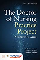The Doctor of Nursing Practice Project: A Framework for Success
