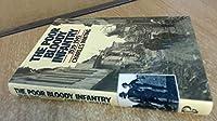 Poor Bloody Infantry: 1939-45