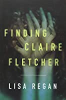 Finding Claire Fletcher (A Claire Fletcher and Detective Parks Mystery)