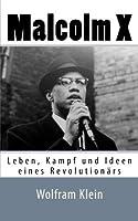 Malcolm X: Leben, Kampf Und Ideen Eines Revolutionaers