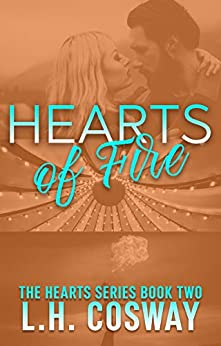 Hearts of Fire (Hearts Series Book 2) by [Cosway, L.H.]