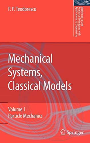 Download Mechanical Systems, Classical Models: Volume 1: Particle Mechanics (Mathematical and Analytical Techniques with Applications to Engineering) 1402054416