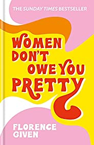 Women Don't Owe You Pretty: The debut book from Florence G
