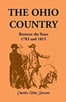 The Ohio Country Between the Years 1783 and 1815