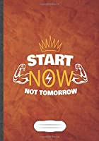 Start Now Not Tomorrow: Motivation Blank Lined Notebook/ Journal, Writer Practical Record. Dad Mom Anniversay Gift. Thoughts Creative Writing Logbook. Fashionable Vintage Look 110 Pages B5
