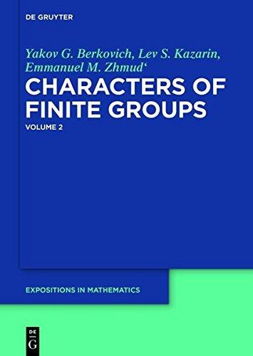 Yakov G. Berkovich; Lev S. Kazarin; Emmanuel M. Zhmud': Characters of Finite Groups. Volume 2: Volume 2 (De Gruyter Expositions in Mathematics)