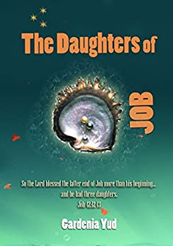 The Daughters of Job by [Yud, Gardenia]