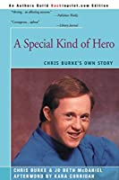 A Special Kind of Hero: Chris Burke's Own Story