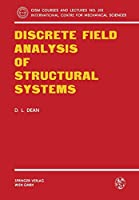 Discrete Field Analysis of Structural Systems (CISM International Centre for Mechanical Sciences)