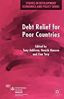 Debt Relief for Poor Countries (Studies in Development Economics and Policy)