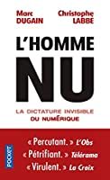 L'homme nu: La dictature invisible du numerique