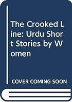 The Crooked Line: Urdu Short Stories by Women