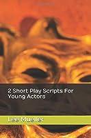 2 Short Play Scripts For Young Actors