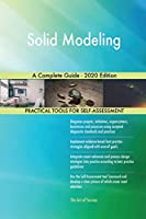 Solid Modeling A Complete Guide - 2020 Edition