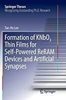 Formation of KNbO3 Thin Films for Self-Powered ReRAM Devices and Artificial Synapses (Springer Theses)
