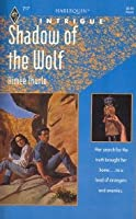 Shadow Of The Wolf (Harlequin Intrigue)
