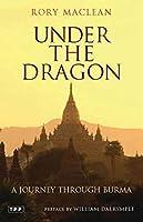 Under the Dragon: A Journey through Burma (Tauris Parke Paperbacks)