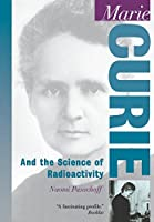 Marie Curie: And the Science of Radioactivity (Oxford Portraits in Science)