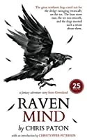 Ravenmind: A fantasy adventure story of Dogs, Wolves and Magic in the Arctic (The Christmas Raven)