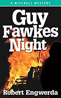 Guy Fawkes Night (A Mitchell Mystery Book 3) by [Engwerda, Robert]