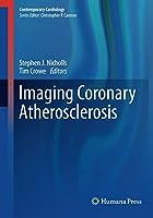 Imaging Coronary Atherosclerosis (Contemporary Cardiology)