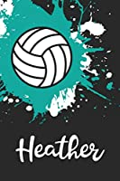 Heather Volleyball Notebook: Cute Personalized Sports Journal With Name For Girls