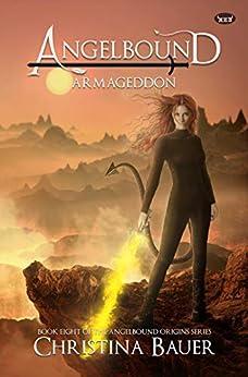 Armageddon (Angelbound Origins Book 7) by [Bauer, Christina]