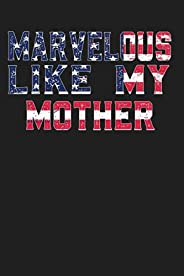 Marvelous Like My Mother: 4th of July American Flag Marvelous Like My Mother - 4th Of July gift, Perfect 4th O