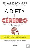 A Dieta do Cérebro O que comer para prevenir a doença de Alzheimer e o Declínio Cognitivo