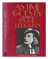 As Time Goes by: Biography of Ingrid Bergman
