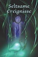 Seltsame Ereignisse: Fantasien - Informationen - Maedchen - Pubertaet - Frau - Familie - Notizbuch - Liebe - Freundebuch - Jungen - Mystik