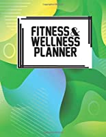Fitness & Wellness Planner: Fitness & Wellness Gym Workout Training Diet Record Progress Self Care Planner Tracker