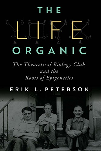 The life organic the theoretical biology club and the roots of the life organic the theoretical biology club and the roots of epigenetics by peterson fandeluxe Choice Image